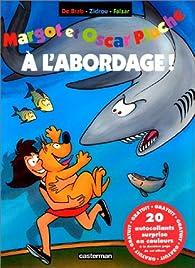Margot et Oscar Pluche, tome 4 : A l'abordage ! par Carine De Brab