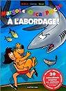 Margot et Oscar Pluche, tome 4 : A l'abordage ! par De Brab
