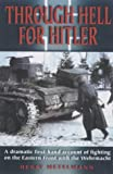 img - for Through Hell for Hitler - a Dramatic First Hand Accouint of Fighting on the Eastern Front with the Wehrmacht book / textbook / text book