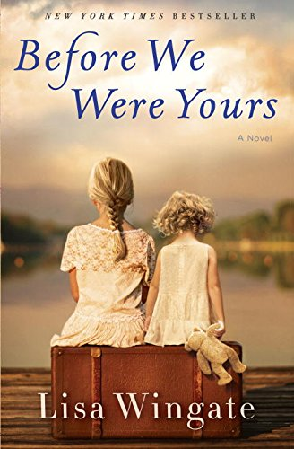 Book cover from Before We Were Yours: A Novel by Lisa Wingate