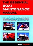 The Essential Boat Maintenance Manual, Jeff Toghill, 1585743275