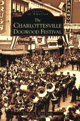 The Charlottesville Dogwood Festival (VA) (Images of America)