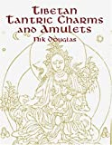 Tibetan Tantric Charms and Amulets: 230 Examples Reproduced from Original Woodblocks (Dover Pictorial Archives)
