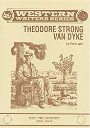 Theodore Strong Van Dyke (Boise State University western writers series)