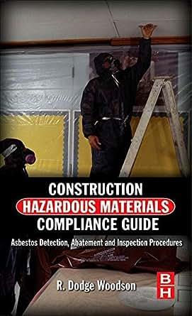 Construction Hazardous Materials Compliance Guide: Asbestos Detection, Abatement and Inspection ...