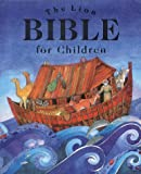 The Lion Bible for Children (Retelling That Brings the Bible Narrative Alive for a New Ge)