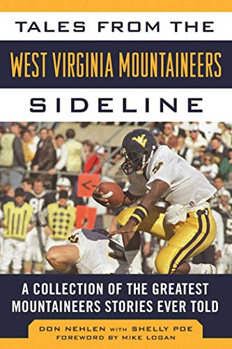 Tales from the West Virginia Mountaineers Sideline: A Collection of the Greatest Mountaineers Stories Ever Told ()