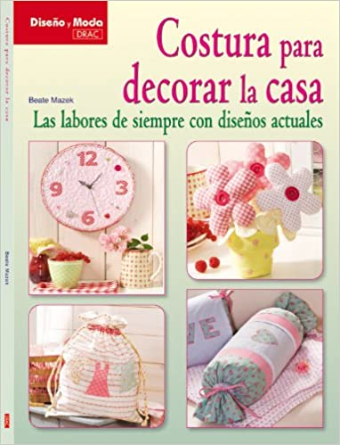 Costura para decorar la casa / Home Decor Sewing: Las ...