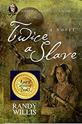 Twice a Slave a novel: and the Biography of Joseph Willis