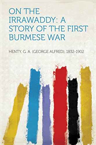 On the Irrawaddy: A Story of the First Burmese War