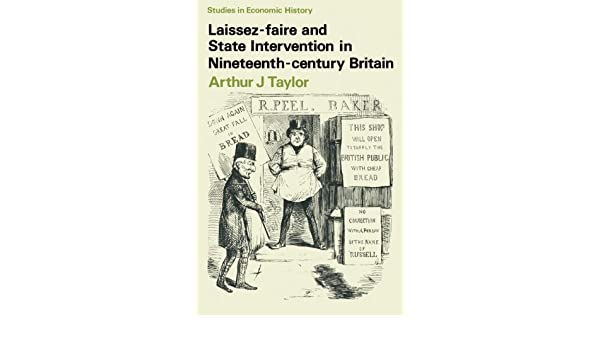Laissez-faire and State Intervention in Nineteenth-century Britain