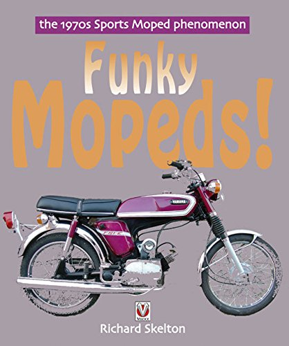 Funky Mopeds!: The 1970s Sports Moped ()