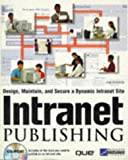 Intranet Publishing Kit, Paul Bodensiek, 0789708035