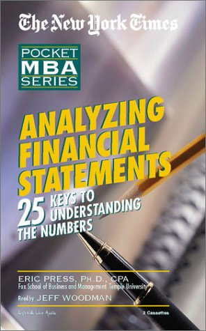 Analyzing Financial Statements The New York Times Pocket MBA Series 25 Keys to Understanding the Numbers