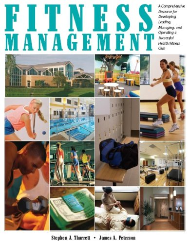 Download Fitness Management: A Comprehensive Resource for Developing, Leading, Managing, And Operating a Successful Health/fitness Club ebook