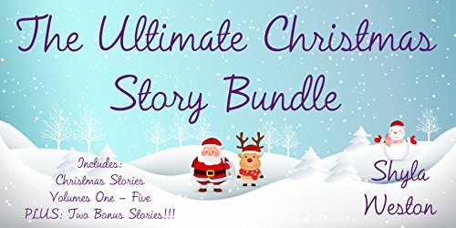 Books For Kids: The Ultimate Christmas Story Collection: Fun Christmas Stories, Children's Books, Free Stories, Kids Fantasy Books, Kids Mystery Books, ... BEDTIME STORY BOOK SERIES BOOK 19)