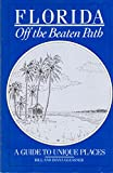 Florida Off the Beaten Path, Diana Gleasner and Bill Gleasner, 0887421059