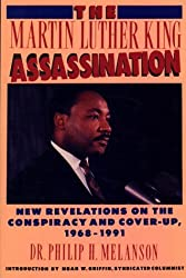 The Martin Luther King Assassination: New Revelations on the Conspiracy and Cover-Up, 1968-1991