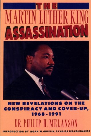 The Martin Luther King Assassination: New Revelations on the Conspiracy and Cover-Up, 1968-1991 (King Assassination)