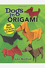 Dogs in Origami: 30 Breeds from Terriers to Hounds Paperback