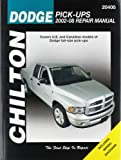 Chilton's Dodge Pick-Ups 2002-08 Repair Manual, John A. Wegmann, 1563927632