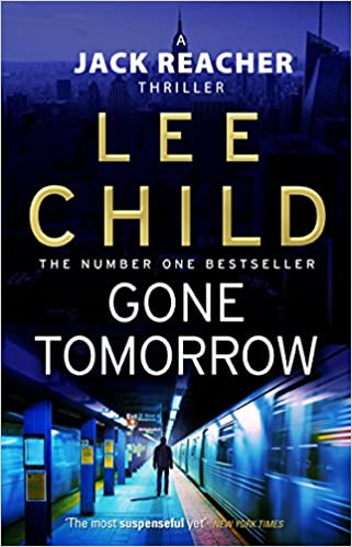 Gone Tomorrow: (Jack Reacher 13): Amazon co uk: Lee Child