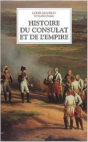 En ligne téléchargement Histoire du Consulat et de l'Empire (coffret de 4 volumes) pdf