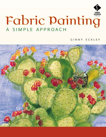 Fabric Painting: A Simple Approach - Fabric Painting Books