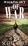 Walking Out of War (Eastern Front) (Volume 3)