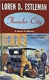 Thunder City, Loren D. Estleman, 0812545389