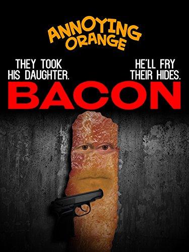 Annoying Orange - Bacon