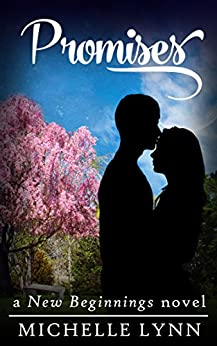 Promises (New Beginnings Book 2) by [Lynn, Michelle]