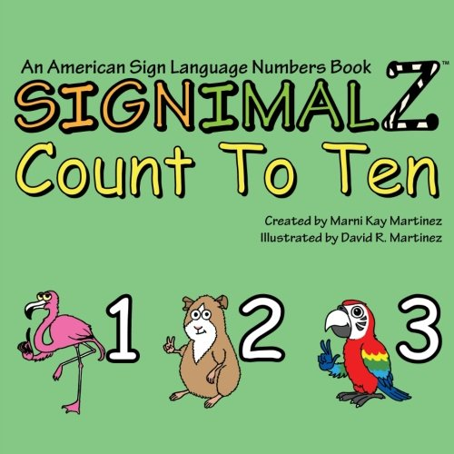 (Signimalz-Count to Ten: An American Sign Language Numbers Book)