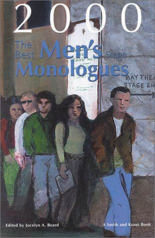Best Men's Stage Monologues of 2000 (Best Men's Stage Monologues & Scenes)