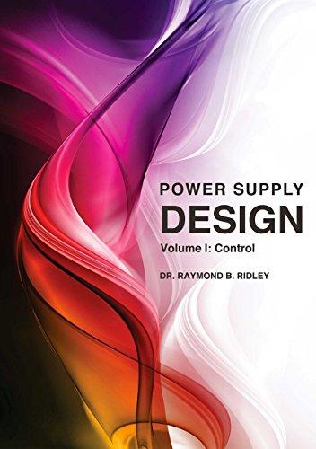 - Power Supply Design, Volume 1: Control