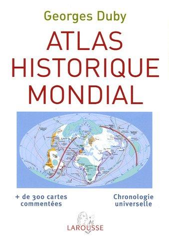 Atlas historique mondial Relié – 7 juin 2006 Georges Duby Larousse 2035826497 379782035826497