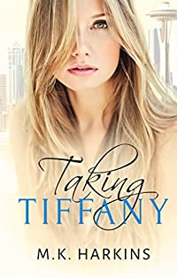 Taking Tiffany by MK Harkins ebook deal