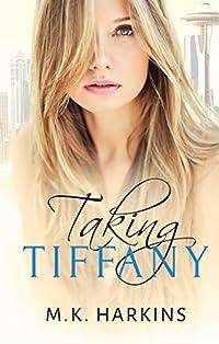 Taking Tiffany by MK Harkins ebook deal