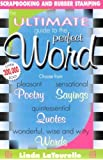 Ultimate Guide To The Perfect Word by Linda Latourelle (2003-10-15)