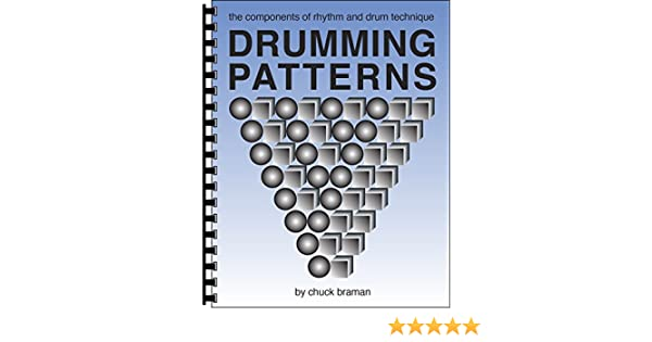 Drumming Patterns: The Components of Rhythm & Drum Technique: Chuck