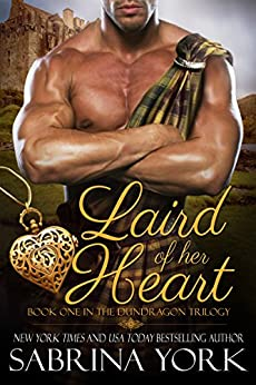 Laird Of Her Heart (Dundragon Time Travel Trilogy Book 1) by [York, Sabrina]