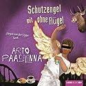Schutzengel mit ohne Flügel Hörbuch von Arto Paasilinna Gesprochen von: Jürgen von der Lippe