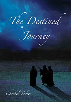 The Destined Journey by [Tadros, Charbel]