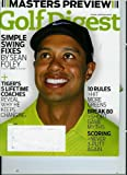 img - for Golf Digest April 2011, Vol. 62, No. 4 Masters Preview / Foley's Swing Fixes/ Villegas Sequence / Pettersen's 10 Rules book / textbook / text book