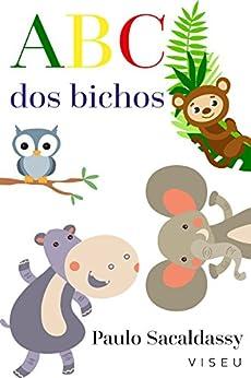 ABC dos bichos eBook: Paulo Sacaldassy: Amazon.com.br