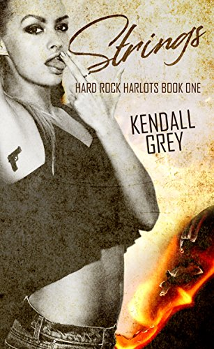 Strings hard rock harlots book 1 kindle edition by kendall strings hard rock harlots book 1 by grey kendall fandeluxe Document