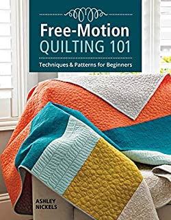 Book Cover: Free-Motion Quilting 101: Techniques & Patterns for Beginners