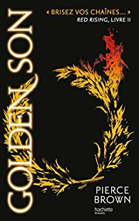 Red Rising, tome 2 : Golden Son par Pierce Brown