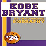 Kobe Bryant: An Unauthorized Biography, Book 4 | Belmont and Belcourt
