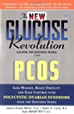 The New Glucose Revolution Guide to Living Well with PCOS, Jennie Brand-Miller and Nadir Farid, 156924457X